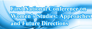 First National Conference on Women's Studies: Approaches and Future Directions